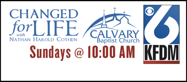 Changed for Life - Sundays @ 10 AM on KFDM Channel 6