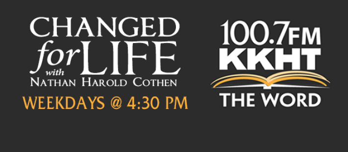 Changed for Life - Weekdays @ 4:30 PM on KKHT 100.7 The Word