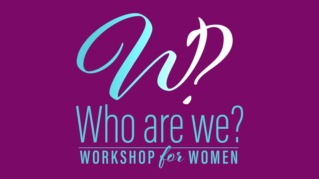 Who are We? Workshop for Women